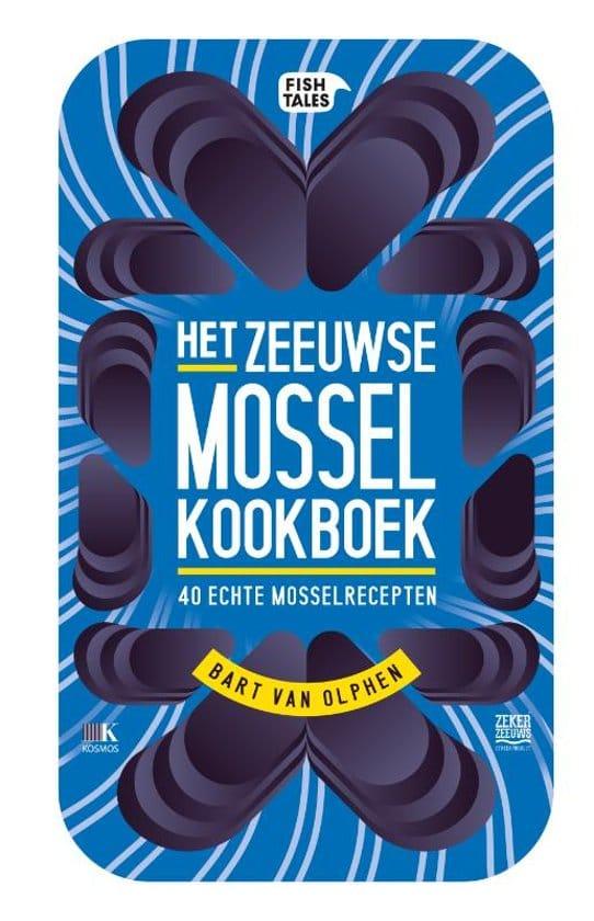 Recensie Het Zeeuwse Mossel kookboek Bart van Olphen