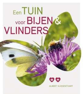 een tuin voor bijen en vlinders albert vliegenthart
