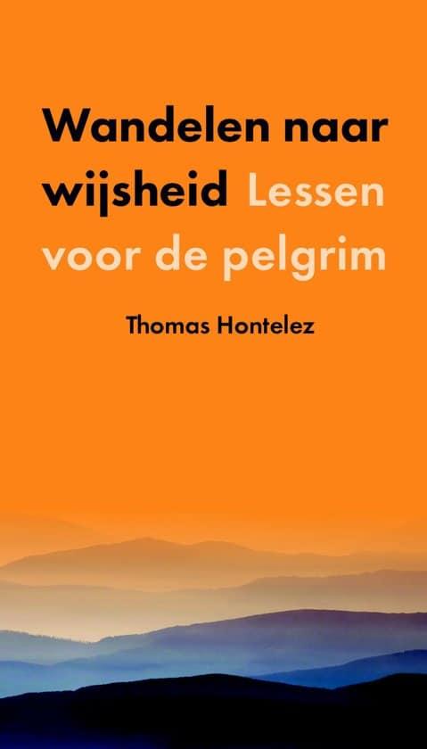 recensie thomas hontelez wandelen naar wijsheid