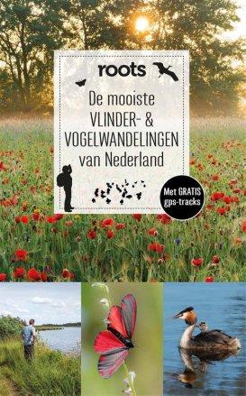 De mooiste vlinder- en vogelwandelingen van Nederland Roots Magazine
