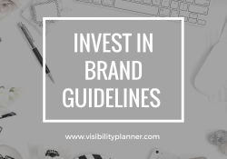 visbility planner - invest in brand guidelines - consistency planner