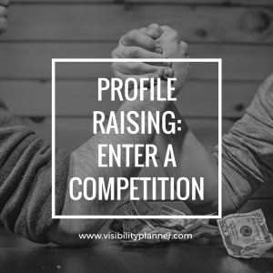 profile raising - visibility planner - enter a competition
