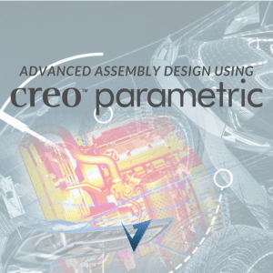 Advanced Assembly Design using Creo Parametric Training Courses, Classes, and Programs