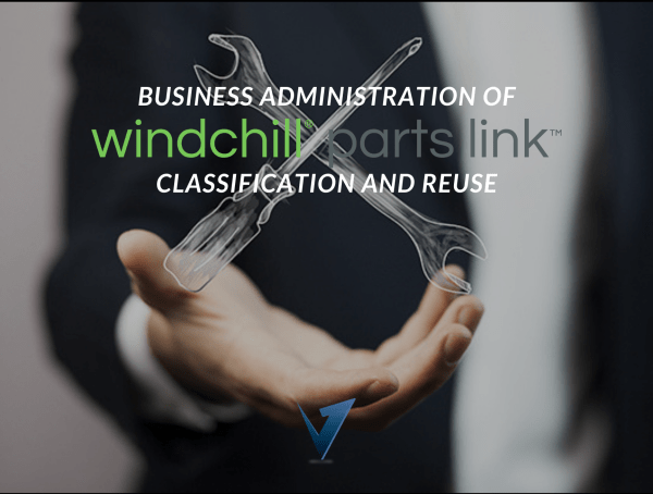 Business Administration of Windchill Partslink Classification and Reuse Training Courses, Classes, and Programs