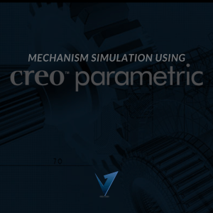 Mechanism Simulation using Creo Parametric Training Courses, Classes, and Programs