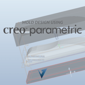 Mold Design using Creo Parametric Training Courses, Classes, and Programs