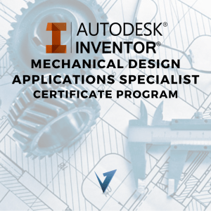 Inventor Mechanical Design Applications Specialist Certificate Program - Classes, Training Courses, and Programs