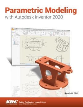 Parametric Modeling with Autodesk Inventor 2020 Reference SDC Book