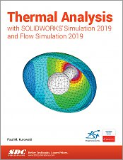 Thermal Analysis with Solidworks Simulation and Flow Simulation Reference SDC Book