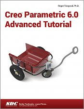 Creo Parametric 6.0 Advanced Tutorial Reference SDC Book