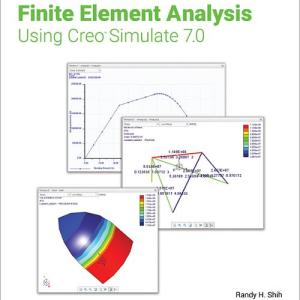 Introduction to Finite Element Analysis Using Creo Simulate Reference SDC Book