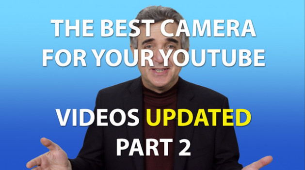 The Best Camera For Making YouTube Videos – UPDATED Pt. 2