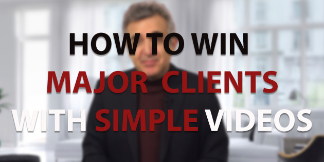 How to win major clients with simple videos