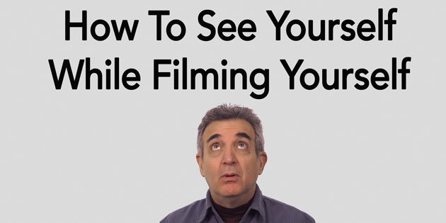 How to See Yourself While Filming Yourself With a Camera Phone