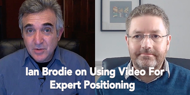 Ian Brodie on Using Video For Expert Positioning