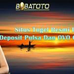 Situs Togel Resmi Dengan Deposit Pulsa Dan OVO GOPAY DANA