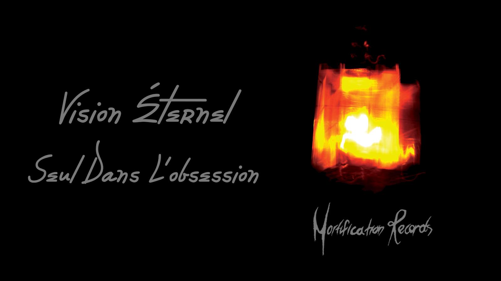 Vision Éternel Seul Dans L'obsession EP Is Released