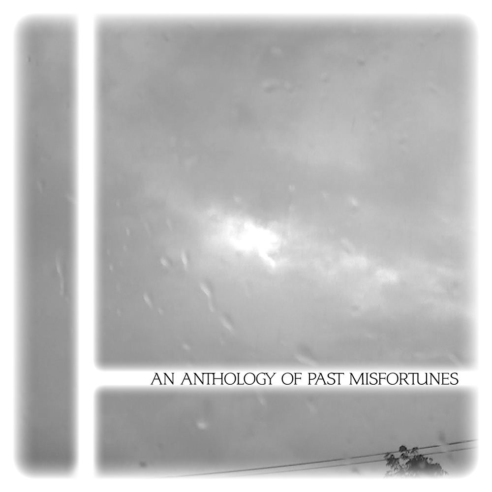 An Anthology Of Past Misfortunes by Vision Éternel