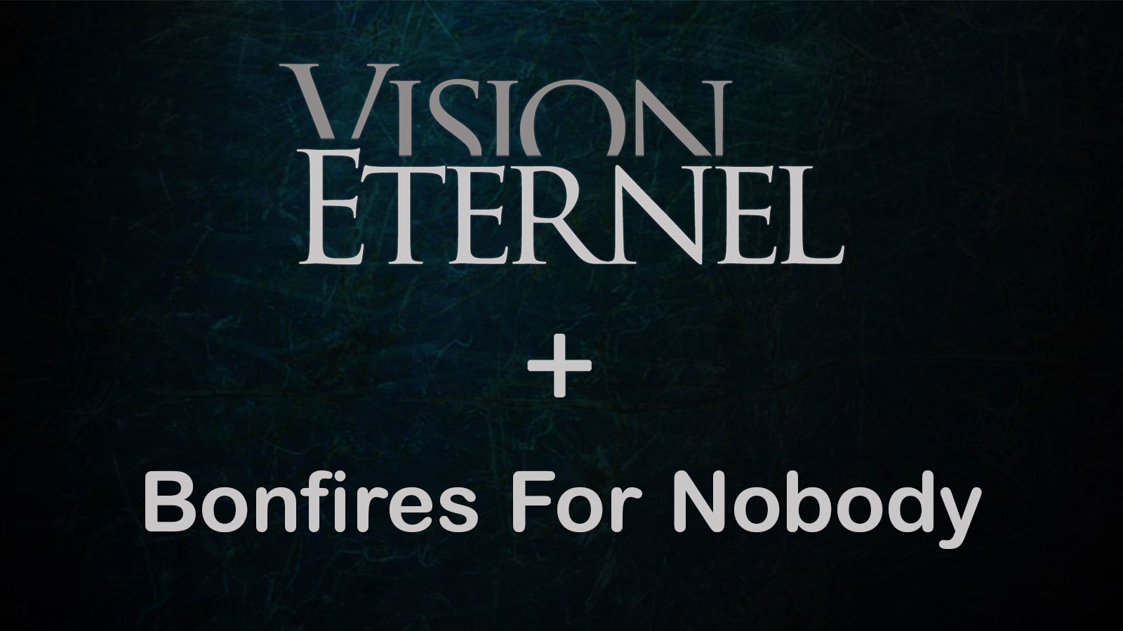 Vision Éternel To Collaborate With Bonfires For Nobody