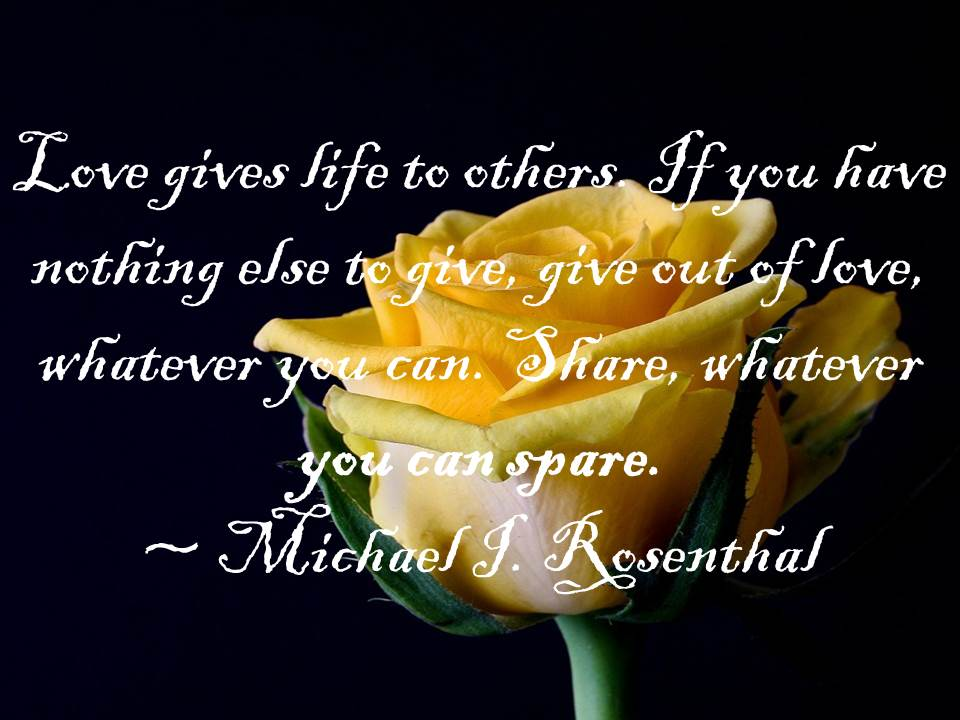 Love gives life to others