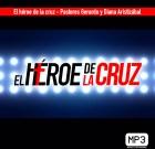 El héroe de la cruz – Pastores Gerardo y Diana Aristizábal