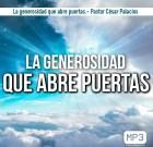La generosidad que abre puertas.- Pastor César Palacios