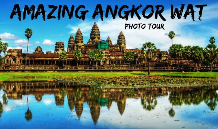 Amazing Angkor Wat photo tour