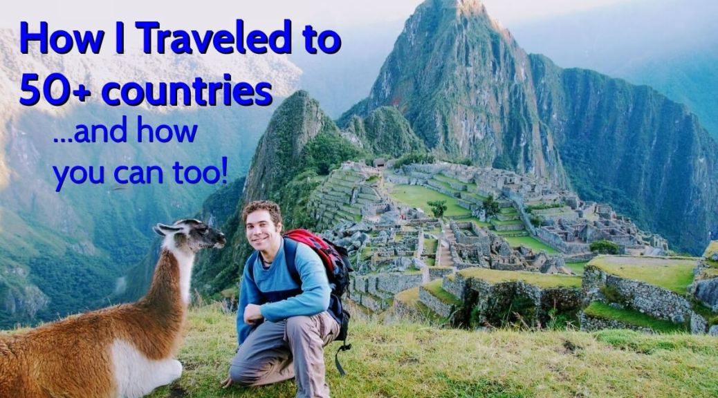 How I Traveled to 50+ countries...and how you can too Visit50 TC Llama Machu Picchu 1600x