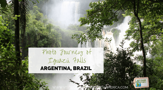 Photo Journey of Iguazu Falls in Argentina & Brazil