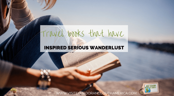 Travel books that have inspired serious wanderlust