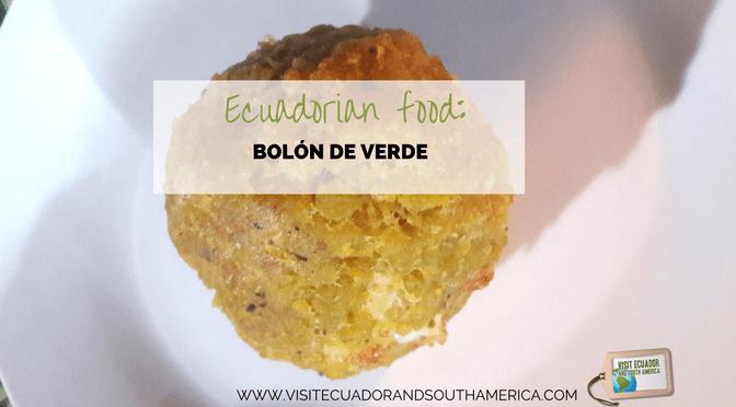 Ecuadorian food: bolon de verde