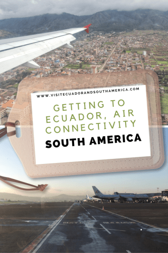 getting-to-ecuador-air-connectivity-in-south-america