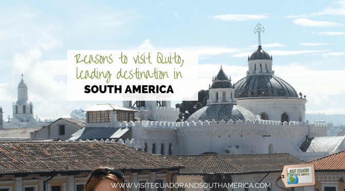 reasons-to-visit-quito-leading-destination-in-south-america