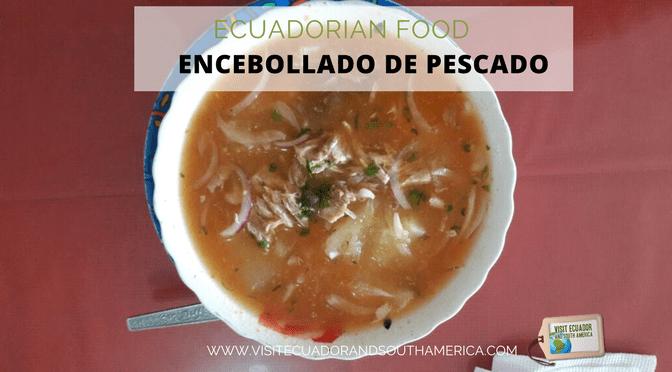 Ecuadorian Food: Encebollado de pescado