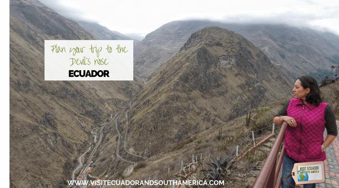 Nariz del Diablo: plan your trip to the Devil`s nose in Ecuador
