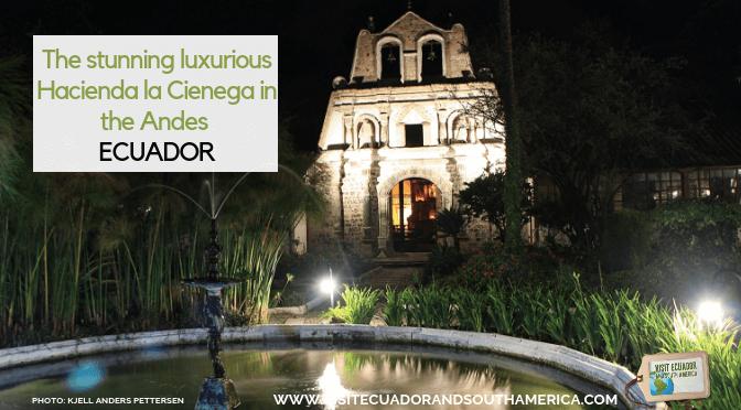 The stunning luxurious Hacienda la Cienega in the Andes of Ecuador