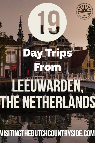 Best day trips from Leeuwarden Friesland The Netherlands | Cities to visit Friesland | Things to do in Friesland|||