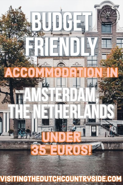 Budget hostels Amsterdam The Netherlands   Bucket list The Netherlands   How to travel on a budget The Netherlands   Cheapest accommodation in Amsterdam