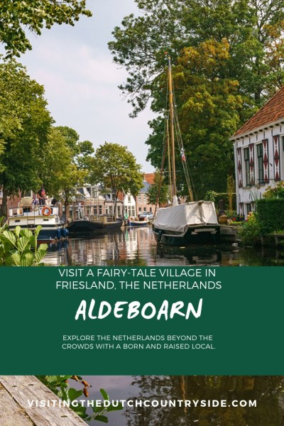 Visit a fairy-tale village in Friesland, the netherlands | Best places to visit in Friesland The Netherlands | Things to do in Friesland The Netherlands | Off the beaten path in The Netherlands | Travel blog about The Netherlands by a born and raised local | #travelblogthenetherlands #friesland #thingstodoinfriesland #aldeboarn #fairytale