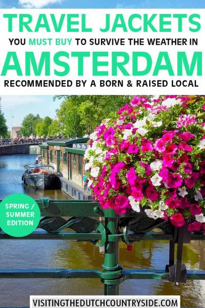 Amsterdam during spring and summer. Discover the canals. And find out what coats or jackets to wear in March, April, May, June, July, August and September in Amsterdam and The Netherlands