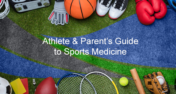 Athlete & Parent's Guide to Sports Medicine