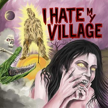 I Hate My Village copertina