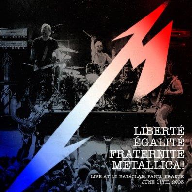 """Metallica – """"Liberté, Egalité, Fraternité, Metallica! – Live at Le Bataclan. Paris, France – June 11th, 2003"""" CD noir limité à 10 000 exemplaires."""