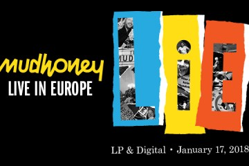 mudhoney lie live in europe album 2018