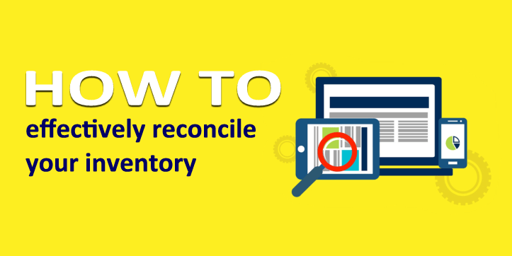 How to effectively reconcile your inventory