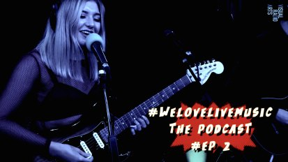 #welovelivemusic Video podcast – Episode 2