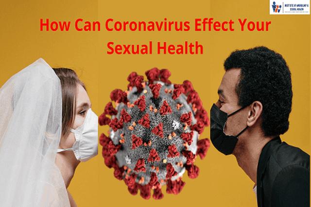 How Can Coronavirus Effect Your Sexual Health 1