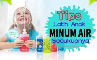 Tips Latih Anak Minum Air Secukupnya