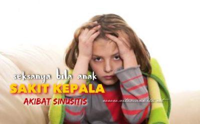 Seksanya Bila Anak Sakit Kepala Akibat Sinusitis