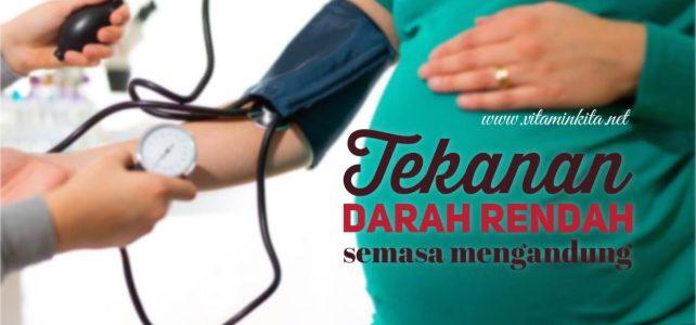 Tekanan Darah Rendah Ibu Semasa Mengandung